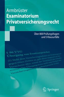 Examinatorium Privatversicherungsrecht von Armbrüster,  Christian