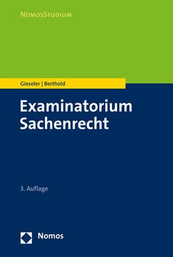 Examinatorium Sachenrecht von Berthold,  Benedikt, Gieseler,  Dieter
