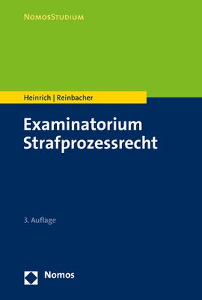Examinatorium Strafprozessrecht von Heinrich,  Bernd, Reinbacher,  Tobias