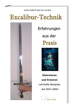 Excalibur Technik – Erfahrungen aus der Praxis von Blom,  Ana, Radtke,  Ljubica