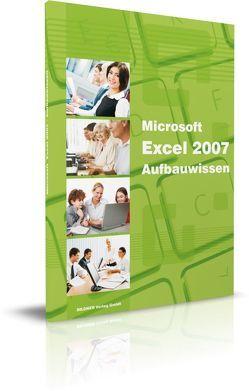 Excel 2007 – Aufbauwissen von Baumeister,  Inge, Bildner,  Christian