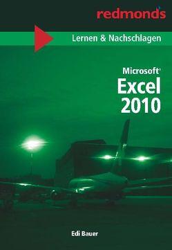 EXCEL 2010 LERNEN UND NACHSCHLAGEN A5 von Bauer,  Edi