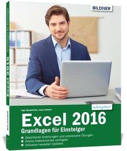 Excel 2016 – Grundlagen für Einsteiger von Baumeister,  Inge, Schmid,  Anja
