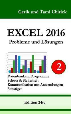 Excel 2016 . Probleme und Lösungen . Band 2 von Chirlek,  Gerik, Chirlek,  Tami