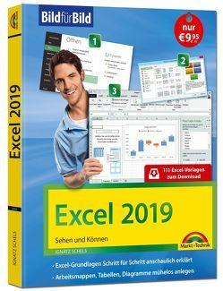 Excel 2019 Bild für Bild erklärt. Komplett in Farbe. Für alle Einsteiger geeignet mit vielen Praxistipps von Ignatz,  Schels