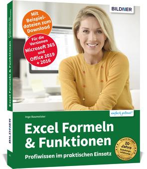 Excel Formeln und Funktionen: Profiwissen im praktischen Einsatz von Baumeister,  Inge