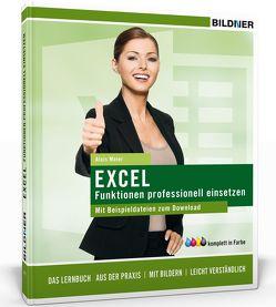 Excel Formeln und Funktionen professionell einsetzen von Bildner,  Christian, Maier,  Alois