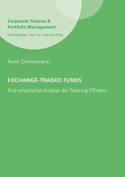 Exchange-Traded Funds – Eine empirische Analyse der Tracking Effizienz von Zimmermann,  Kevin