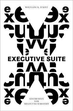 Executive Suite von Eckelt,  Wolfgang K.