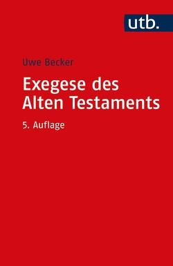 Exegese des Alten Testaments von Becker,  Uwe