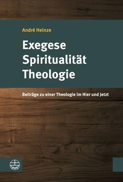 Exegese – Spiritualität – Theologie von Heinze,  André, Wehde,  Christian, Werner,  Simon