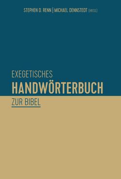 Exegetisches Handwörterbuch zur Bibel von Dennstedt,  Michael, Renn,  Stephen D.