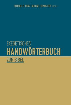 Exegetisches Handwörterbuch zur Bibel von Renn,  Stephen D.