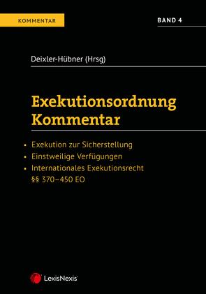Exekutionsordnung – Kommentar Band 4 von Deixler-Hübner,  Astrid