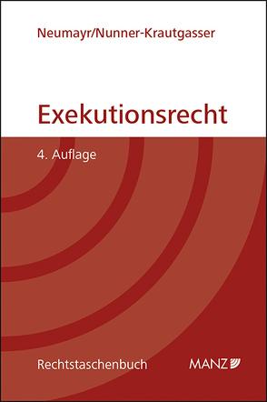 Exekutionsrecht von Neumayr,  Matthias, Nunner-Krautgasser,  Bettina