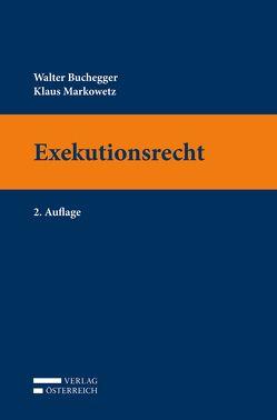 Exekutionsrecht von Buchegger,  Walter, Markowetz,  Klaus