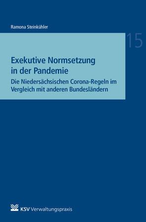 Exekutive Normsetzung in der Pandemie von Steinkühler,  Ramona