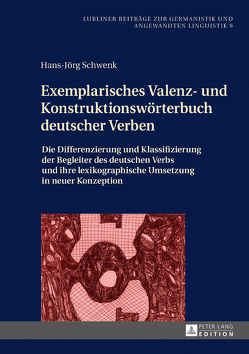 Exemplarisches Valenz- und Konstruktionswörterbuch deutscher Verben von Schwenk,  Hans-Jörg