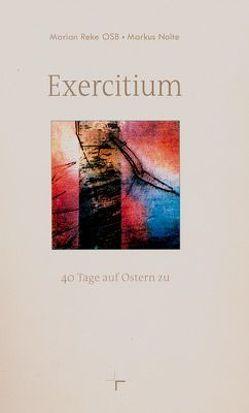 Exercitium von Borgmeier,  Resi, Nolte,  Markus, Reke,  Marian, Schlieker,  Laurentius