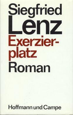 Exerzierplatz. Roman von Lenz,  Siegfried