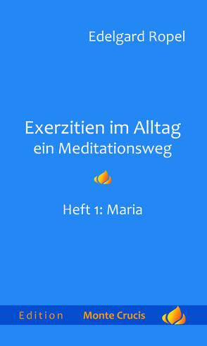 Exerzitien im Alltag – Ein Meditationsweg von Ropel,  Edelgard