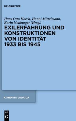 Exilerfahrung und Konstruktionen von Identität 1933 bis 1945 von Horch,  Hans Otto, Mittelmann,  Hanni