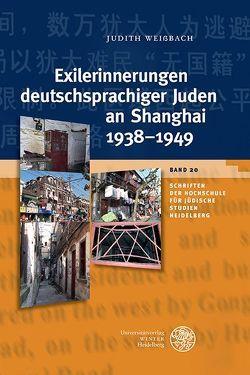 Exilerinnerungen deutschsprachiger Juden an Shanghai 1938–1949 von Weißbach,  Judith