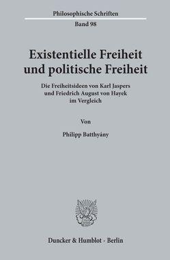 Existentielle Freiheit und politische Freiheit. von Batthyány,  Philipp