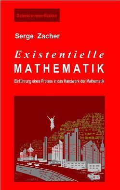 Existentielle Mathematik von Zacher,  Serge
