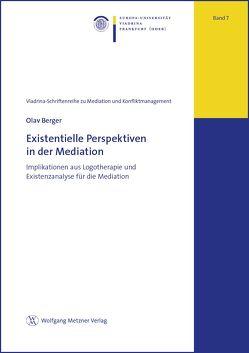 Existentielle Perspektiven in der Mediation von Berger,  Olav