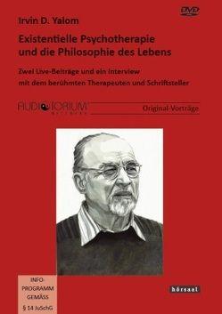 Existentielle Psychotherapie und die Philosophie des Lebens von Yalom,  Irvin D.