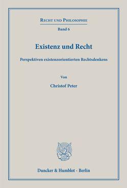 Existenz und Recht. von Peter,  Christof