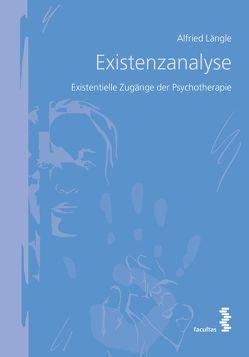 Existenzanalyse von Längle,  Alfried