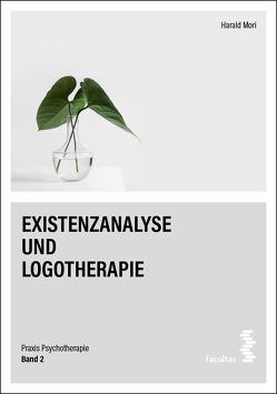 Existenzanalyse und Logotherapie von Mori,  Harald