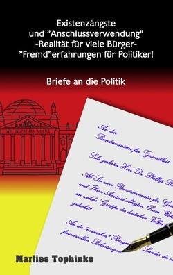 """Existenzängste und """"Anschlussverwendung"""" -Realität für viele Bürger- """"Fremd""""erfahrungen für Politiker! von Kirchzell,  kukmedien.de, Tophinke,  Marlies"""