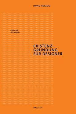 Existenzgründung für Designer von Herzog,  David