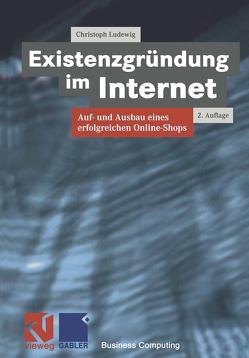 Existenzgründung im Internet von Ludewig,  Christoph