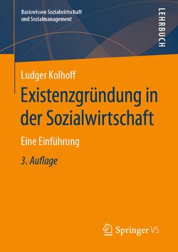 Existenzgründung in der Sozialwirtschaft von Kolhoff,  Ludger