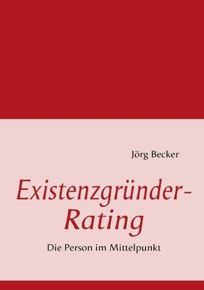 Existenzgründer-Rating von Becker,  Jörg