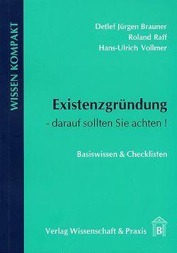 Existenzgründung – darauf sollten Sie achten von Brauner,  Detlef J, Raff,  Roland, Vollmer,  Hans U