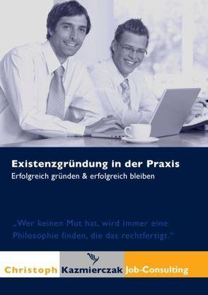 Existenzgründung in der Praxis von Kazmierczak,  Christoph