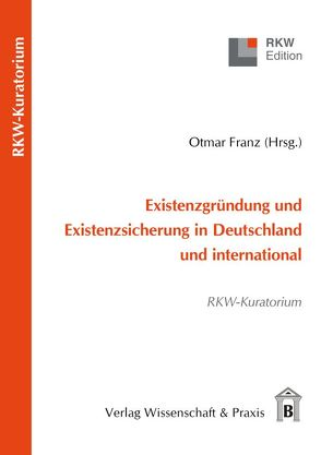 Existenzgründung und Existenzsicherung in Deutschland und international von Franz,  Otmar