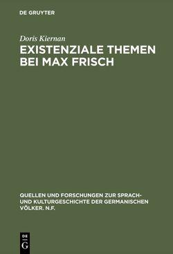 Existenziale Themen bei Max Frisch von Kiernan,  Doris