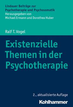 Existenzielle Themen in der Psychotherapie von Ermann,  Michael, Huber,  Dorothea, Vogel,  Ralf T.