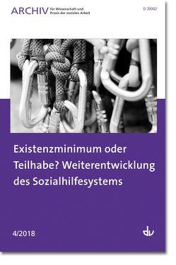 Existenzminimum oder Teilhabe? Weiterentwicklung des Sozialhilfesystems