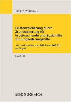 Existenzsicherung durch Grundsicherung für Arbeitsuchende und Sozialhilfe von Herbst,  Sebastian, Jenak,  Andreas