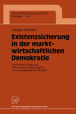 Existenzsicherung in der marktwirtschaftlichen Demokratie von Volkert,  Jürgen