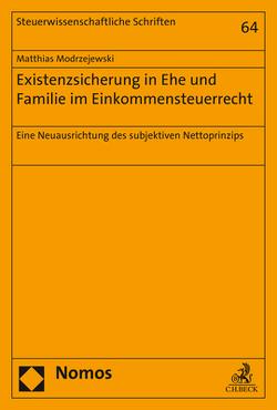 Existenzsicherung in Ehe und Familie im Einkommensteuerrecht von Modrzejewski,  Matthias