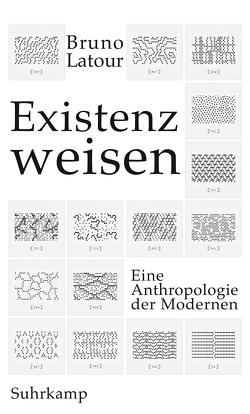 Existenzweisen von Latour,  Bruno, Rossler,  Gustav