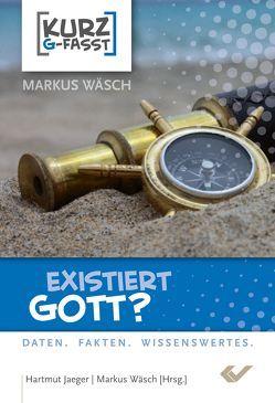 Existiert Gott? von Wäsch,  Markus